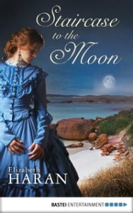 Staircase to the Moon【電子書籍】[ Elizabeth Haran ]