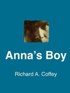 Anna's Boy【電子書籍】[ Richard A. Coffey ]