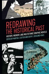 Redrawing the Historical PastHistory, Memory, and Multiethnic Graphic Novels【電子書籍】[ Frederick Luis Aldama ]