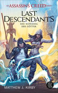 An Assassin's Creed Series. Last Descendants. Das Schicksal der G?tter【電子書籍】[ Matthew J. Kirby ]