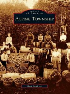 Alpine Township【電子書籍】[ Mary Rasch Alt ]
