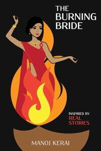 The Burning Bride【電子書籍】[ Manoj Kerai ]