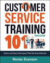 Customer Service Training 101Quick and Easy Techniques that Get Great Results【電子書籍】[ Renee ...