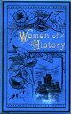 楽天Kobo電子書籍ストアで買える「Women of History: Selected from the Writings of Standard Authors【電子書籍】[ Various Various ]」の画像です。価格は100円になります。