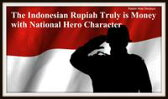 The Indonesian Rupiah Truly is Money with National Hero Character【電子書籍】[ Raden Mas Senjaya ]