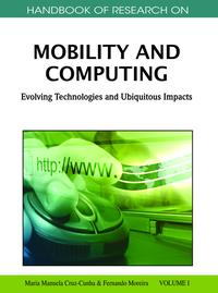 Handbook of Research on Mobility and ComputingEvolving Technologies and Ubiquitous Impacts【電子書籍】