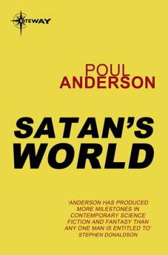 Satan's WorldPolesotechnic League Book 4【電子書籍】[ Poul Anderson ]