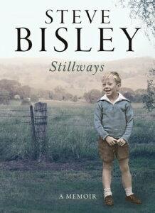 StillwaysA Memoir【電子書籍】[ Steve Bisley ]