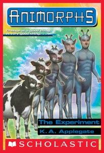 The Experiment (Animorphs #28)【電子書籍】[ K. A. Applegate ]