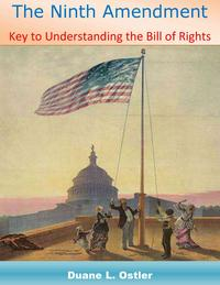 The Ninth Amendment: Key to Understanding the Bill of Rights【電子書籍】[ Duane L. Ostler ]