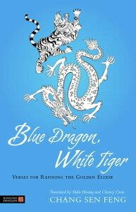 Blue Dragon, White TigerVerses for Refining the Golden Elixir【電子書籍】[ Chang Sen Sen Feng ]