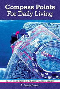 Compass Points for Daily Living【電子書籍】[ A. Leroy Brown ]