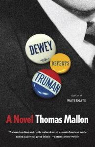 Dewey Defeats Truman【電子書籍】[ Thomas Mallon ]