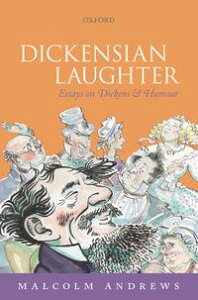 Dickensian LaughterEssays on Dickens and Humour【電子書籍】[ Malcolm Andrews ]