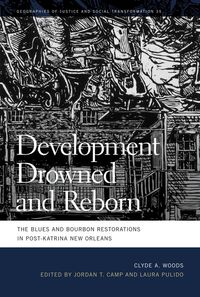 Development Drowned and RebornThe Blues and Bourbon Restorations in Post-Katrina New Orleans【電子書籍】[ Clyde Woods ]