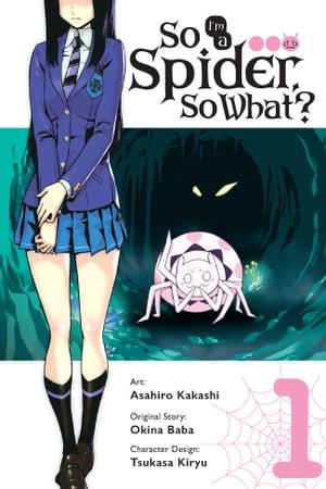 洋書, FAMILY LIFE & COMICS So Im a Spider, So What?, Vol. 1 (manga) Asahiro Kakashi