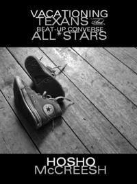 Vacationing Texans & Beat-Up Converse All*Stars【電子書籍】[ Hosho McCreesh ]