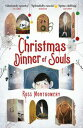 Christmas Dinner of Souls【電子書籍】[ Ross Montgomery ]