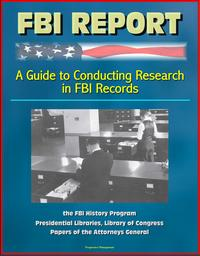 洋書, SOCIAL SCIENCE FBI Report: A Guide to Conducting Research in FBI Records, the FBI History Program - Presidential Libraries, Library of Congress, Papers of the Attorneys General Progressive Management