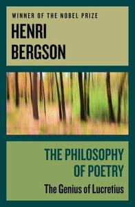 The Philosophy of PoetryThe Genius of Lucretius【電子書籍】[ Henri Bergson ]