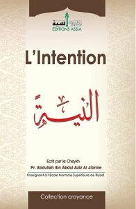 L'intention【電子書籍】[ Pr. Abdullah ibn Abdul Aziz Al Jibrine ]