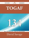 TOGAF 134 Success Secrets - 134 Most Asked Questions On TOGAF - What You Need To Know【電子書籍】[ David Savage ]