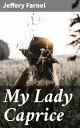 My Lady Caprice【...