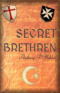 Secret Brethren【電子書籍】[ Anthony P. Holden ]