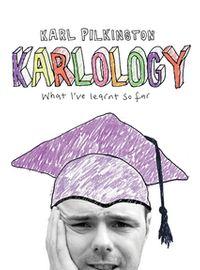 KarlologyWhat I've Learnt So Far...【電子書籍】[ Karl Pilkington ]