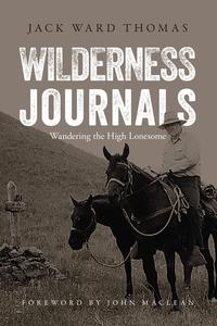 Wilderness JournalsWandering the High Lonesome【電子書籍】[ Jack Ward Thomas ]