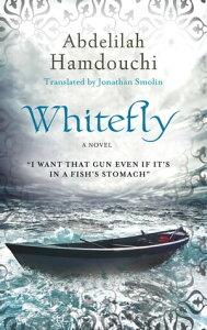 WhiteflyA Novel【電子書籍】[ Abdelilah Hamdouchi ]