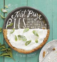 First Prize PiesShoo-Fly, Candy Apple, and Other Deliciously Inventive Pies for Every Week of the Year (and More)【電子書籍】[ Allison Kave ]