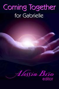 Coming Together: For Gabrielle【電子書籍】[ Alessia Brio ]