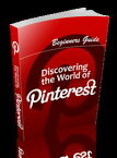 Discovering The World Of Pinterest【電子書籍】[ Anonymous ]