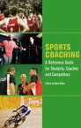 Sports CoachingA Reference Guide for Students, Coaches and Competitors【電子書籍】
