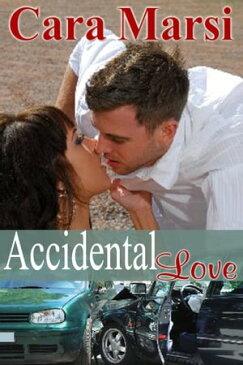 Accidental Love【電子書籍】[ Cara Marsi ]