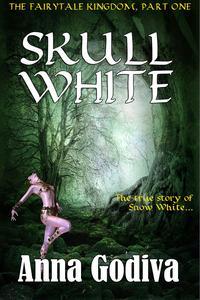 Skull WhiteA Retold Fairy Tale【電子書籍】[ Anna Godiva ]