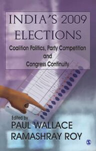 India's 2009 ElectionsCoalition Politics, Party Competition and Congress Continuity【電子書籍】