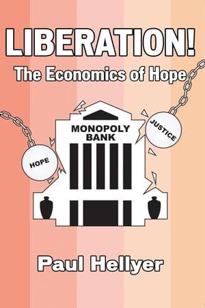 洋書, SOCIAL SCIENCE Liberated! The Economics of Hope Paul T Hellyer