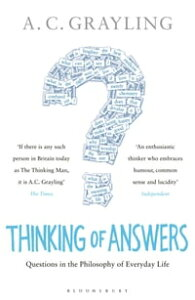 Thinking of AnswersQuestions in the Philosophy of Everyday Life【電子書籍】[ Professor A. C. Grayling ]