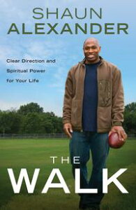 The WalkClear Direction and Spiritual Power for Your Life【電子書籍】[ Shaun Alexander ]
