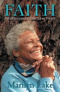 FaithFaith Bandler, gentle activist【電子書籍】[ Marilyn Lake ]
