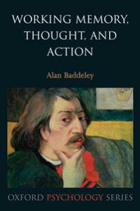 Working Memory, Thought, and Action【電子書籍】[ Alan Baddeley ]