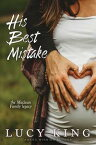 His Best Mistake【電子書籍】[ Lucy King ]