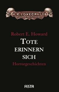 Tote erinnern sichHorrorgeschichten【電子書籍】[ Robert E. Howard ]