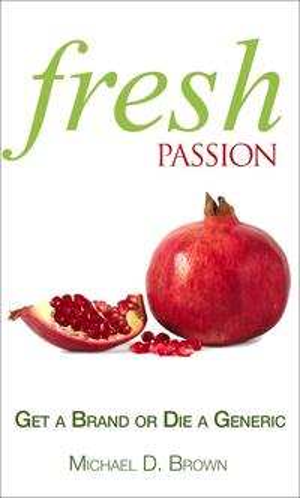 洋書, BUSINESS & SELF-CULTURE Fresh Passion Get a Brand or Die a Generic Michael D Brown