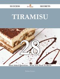 Tiramisu 28 Success Secrets - 28 Most Asked Questions On Tiramisu - What You Need To Know【電子書籍】[ Barbara Navarro ]