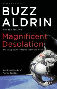 Magnificent DesolationThe Long Journey Home from the Moon【電子書籍】[ Buzz Aldrin ]