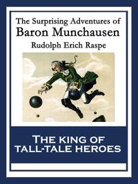 The Surprising Adventures of Baron MunchausenWith linked Table of Contents【電子書籍】[ Rudolph Erich Raspe ]