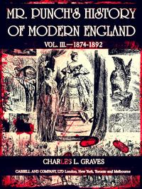 Mr. Punch's History of Modern England Vol. IIIー1874-1892 (of 4 ) (Illustrations)【電子書籍】[ Charles Larcom Graves ]
